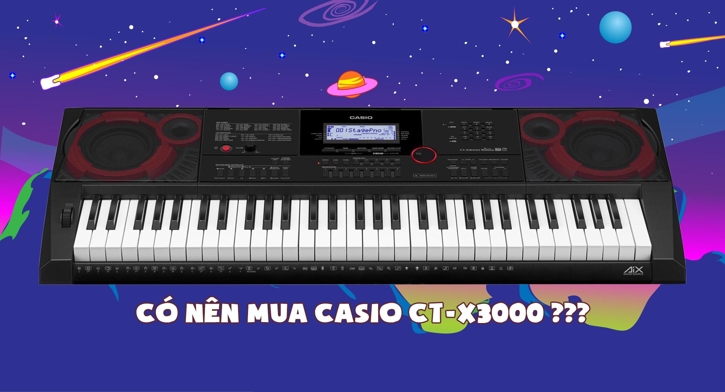Review đàn organ Casio CT-X3000. Có nên mua không?